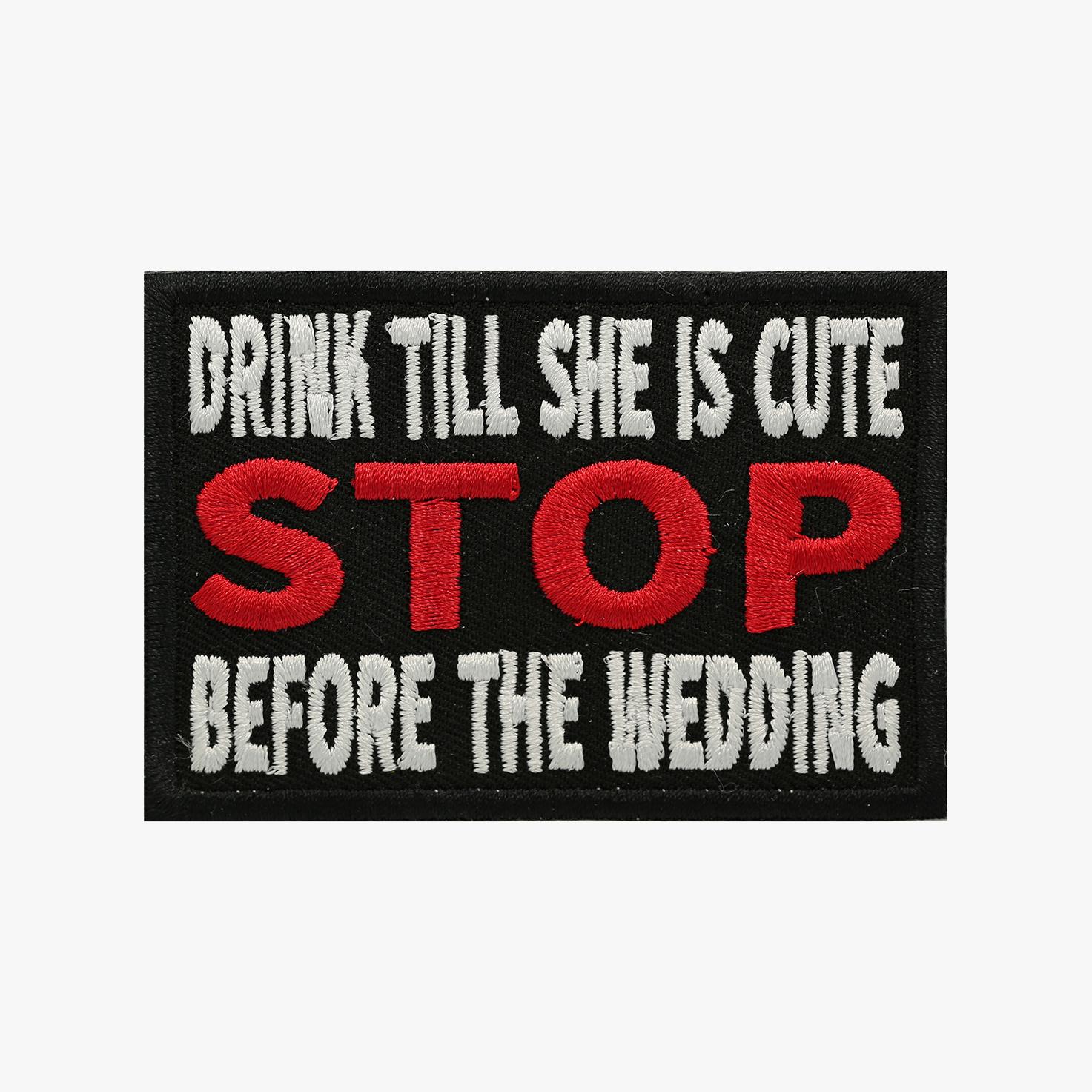 DRINK TILL SHE IS CUTE BIKER PATCH