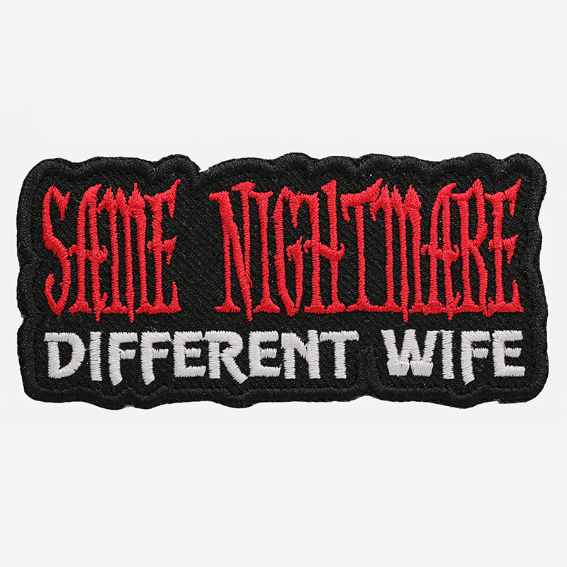 Same Nightmare Different Wife Embroidered Patch
