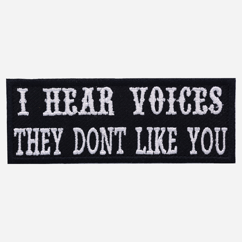 I Hear Voices They don't like you Biker Patch